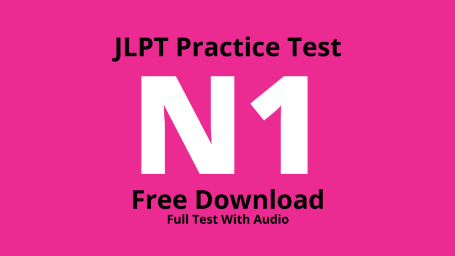 JLPT N1 Practice Test – Free Download