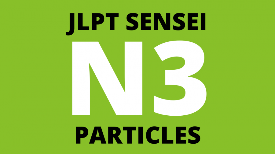 JLPT N3 Particles List (Intermediate Japanese)